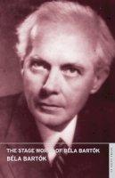 Bartók, Béla - The Stage Works of Béla Bartók: English National Opera Guide 44 - 9780714544458 - V9780714544458