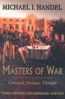 Michael I. Handel - Masters of War: Classical Strategic Thought - 9780714681320 - V9780714681320