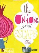 Sara Fanelli - The Onion's Great Escape - 9780714857039 - V9780714857039