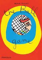TULLET, HERV - BALL GAME THE - 9780714866888 - V9780714866888