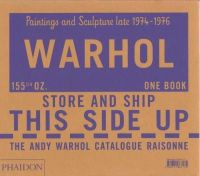 The Andy Warhol Foundation, King-Nero, Sally, Printz, Neil - The Andy Warhol Catalogue Raisonné: Paintings and Sculpture late 1974-1976: Volume Four (Andy Warhol Catalogue Raisonne) - 9780714867175 - V9780714867175