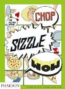 Stevens, Tara - Chop, Sizzle, Wow: The Silver Spoon Comic Cookbook - 9780714867465 - V9780714867465