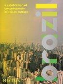 Fernandes da Fonseca, Rodrigo, Montesso Henriques, Rafael, Chiodetto, Eder - Brazil: A Celebration of Contemporary Brazilian Culture - 9780714867496 - V9780714867496