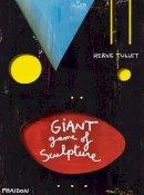 Tullet, Herve - Hervé Tullet: The Giant Game of Sculpture - 9780714868004 - V9780714868004