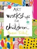Tullet, Hervé - Art Workshops for Children - 9780714869735 - V9780714869735