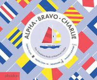NA - Alpha, Bravo, Charlie: The Complete Book of Nautical Codes - 9780714871257 - V9780714871257