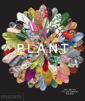 Phaidon Editors - Plant: Exploring the Botanical World - 9780714871486 - V9780714871486