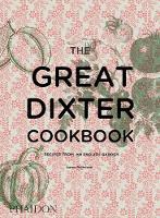Bertelsen, Aaron - The Great Dixter Cookbook: Recipes from an English Garden - 9780714874005 - V9780714874005