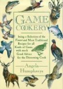 Humphreys, Angela - Game Cookery - 9780715307212 - V9780715307212