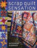 Guerrier, Katharine - Scrap Quilt Sensation - 9780715324523 - V9780715324523