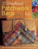 Briscoe, Susan - 21 Sensational Patchwork Bags - 9780715324646 - V9780715324646