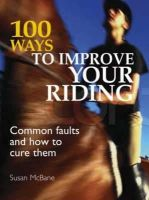 Mcbane, Susan - 100 Ways to Improve your Riding: Common Faults and How to Cure Them - 9780715325513 - V9780715325513