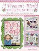 Elliot, Joan - A Woman's World In Cross Stitch - 9780715326749 - V9780715326749