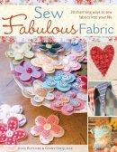 Butcher, Alice, Farquar, Ginny - Sew Fabulous Fabric - 9780715328583 - V9780715328583