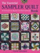 Edwards, Lynne - The Essential Sampler Quilt Book: 40 Techniques for Machine and Hand Patchwork - 9780715336137 - V9780715336137