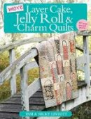 Lintott, Pam, Lintott, Nicky - More Layer Cake, Jelly Roll and Charm Quilts - 9780715338988 - V9780715338988