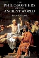 Curnow, Trevor - The Philosophers of the Ancient World - 9780715634974 - V9780715634974