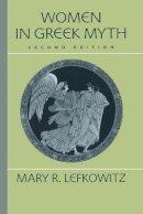 Lefkowitz, Mary R. - Women in Greek Myth - 9780715635650 - V9780715635650