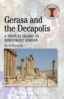 Kennedy, David - Gerasa and the Decapolis: A
