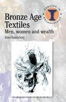 Randsborg, Klavs - Bronze Age Textiles: Men, Women and Wealth (Duckworth Debates/Archaeology) (Duckworth Debates in Archaeology) - 9780715640784 - V9780715640784