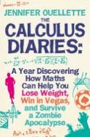 Ouellette, Jennifer - Calculus Diaries: A Year Discovering How Maths Can Help You Lose Weight, Win in Vegas and Survive a Zombie Apocalypse. Jennifer Ouellett - 9780715641439 - V9780715641439