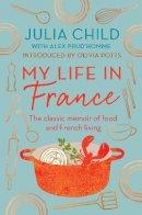 Child, Julia - My Life in France. Julia Child - 9780715643679 - V9780715643679