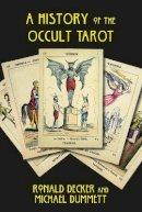 Decker, Ronald; Dummett, Michael - The History of the Occult Tarot - 9780715645727 - V9780715645727