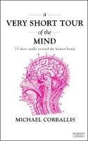 Corballis, Michael C. - Very Short Tour of the Mind - 9780715647479 - V9780715647479