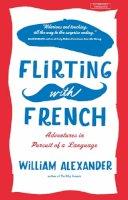 William Alexander - Flirting with French - 9780715649954 - V9780715649954