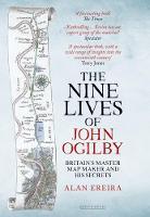 Alan Ereira - The Nine Lives of John Ogilby: Britain's Master Mapmaker and His Secrets - 9780715651100 - V9780715651100