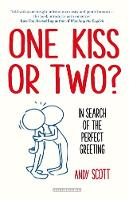 Andy Scott - One Kiss or Two?: In Search of The Perfect Greeting - 9780715651834 - V9780715651834