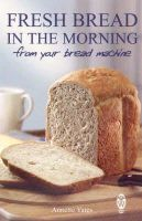 Annette Yates - Fresh Bread in the Morning from Your Bread Machine - 9780716021544 - V9780716021544