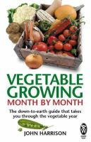 Harrison, John - Vegetable Growing Month-By-Month - 9780716021896 - V9780716021896