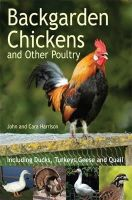 John Harrison - Backgarden Chickens and Other Poultry. by John Harrison - 9780716022688 - V9780716022688