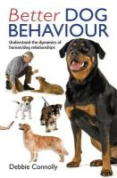 Debbie Connolly - Better Dog Behaviour. by Debbie Connolly - 9780716022749 - V9780716022749