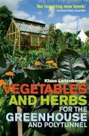 Laitenberger, Klaus - Vegetables & Herbs for/Greenhouse & Poly - 9780716023425 - V9780716023425
