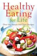 Ellis, Robin - Healthy Eating For Life - 9780716023531 - V9780716023531