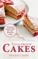 Combe, Victoria - Foolproof Cakes: Tried and tested recipes for your favourite cakes - 9780716023883 - V9780716023883