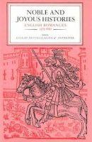 - Noble and Joyous Histories: English Romances 1375-1650 (Literature) - 9780716523796 - 9780716523796