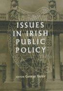 Taylor, Sir George - Issues in Irish Public Policy - 9780716526681 - 9780716526681