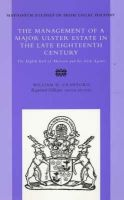 Crawford, W.H. - The Management of a Major Ulster Estate in the Late Nineteenth Century: The Eight Earl of Abercorn and His Irish Agents (Maynooth Studies in Irish Local History) - 9780716527435 - KCBJ000155