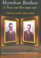 - The Moynihan Brothers in Peace and War, 1908-1918:  Their New Ireland - 9780716527558 - KOC0004543