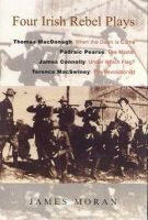 Edited by James Moran - Four Irish Rebel Plays - 9780716528524 - 9780716528524