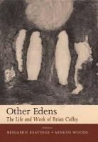 Benjamin Keatinge - Other Edens:  The Life and Work of Brian Coffey - 9780716529101 - KEX0277229