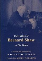 Ronald Ford - The Letters of Bernard Shaw to the Times, 1898-1950 - 9780716529194 - 9780716529194