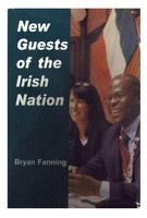 Bryan Fanning - New Guests of the Irish Nation - 9780716529668 - 9780716529668