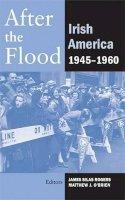 Matthew J. O'Brien - After the Flood: Irish America, 1945-1960 - 9780716529873 - 9780716529873