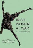 Gillian McIntosh, Diane Urquhart - Irish Women at War - 9780716530602 - V9780716530602