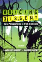 Sandrine Brisset, Noreen Doody - Voicing Dissent: New Perspectives in Irish Criticism - 9780716531388 - KST0035792