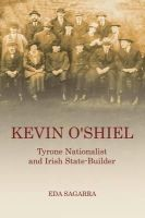 Eda Sagarra - Kevin O'Shiel: Tyrone Nationalist and Irish State- Builder - 9780716531715 - 9780716531715